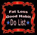 Good habits for Fat Loss